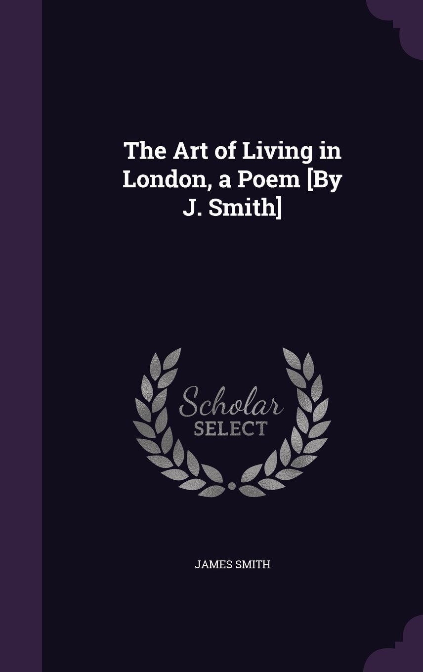 Download The Art of Living in London, a Poem [By J. Smith] pdf