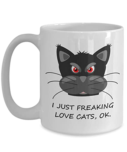 I Just Freaking Love Cats Funny Coffee Mug Cat Lover Gift