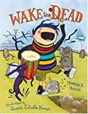 Wake the Dead, Monica A. Harris, 0802789234