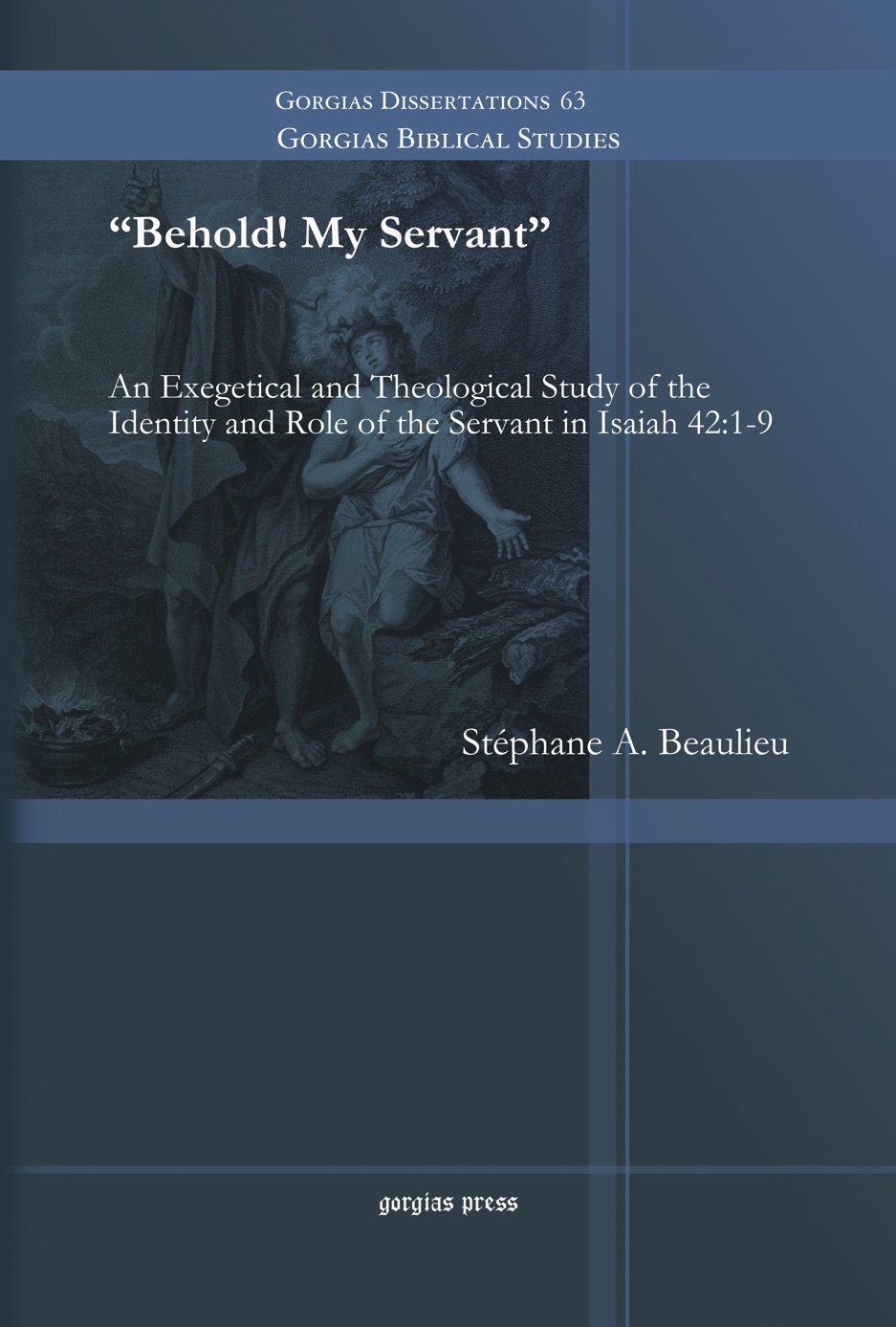 Download Behold! My Servant: An Exegetical and Theological Study of the Identity and Role of the Servant in Isaiah 42:1-9 ebook