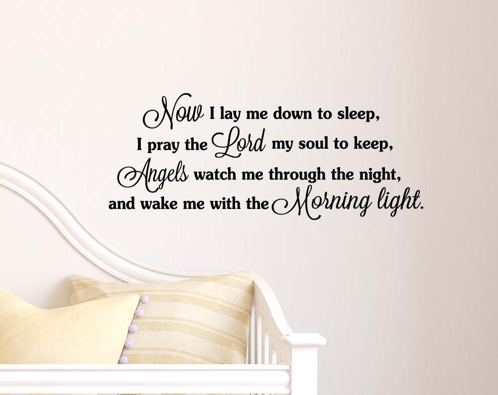 Now i lay me down to sleep wall decal - Amazon Com Now I Lay Me Down To Sleep I Pray The Lord My Soul To Keep Angels Watch Me Through The Night And Wake Me With The Morning Light Cute Wall Art