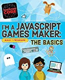 Generation Code: I'm a JavaScript Games Maker: The Basics