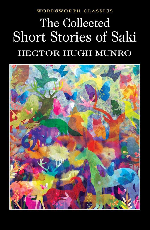 Collected Short Stories of Saki (Wordsworth Classics): Hector Hugh Munro:  9781853260711: Amazon.com: Books