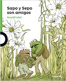 Sapo y Sepo son amigos / Frog and Toad Are Friends (Spanish Edition