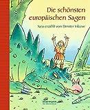 Die schönsten europäischen Sagen: Neu erzählt von Dimiter Inkiow (Grosse Vorlesebücher)