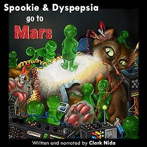 Spookie & Dyspepsia go to Mars Audiobook
