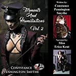 Torments and Humiliations: Volume 2 | Constance Pennington Smythe