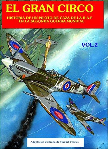 Descargar Libro El Gran Circo Ii: Historia De Un Piloto De Caza En La R.a.f Durante La Segunda Guerra Mundial Pierre Clostermann