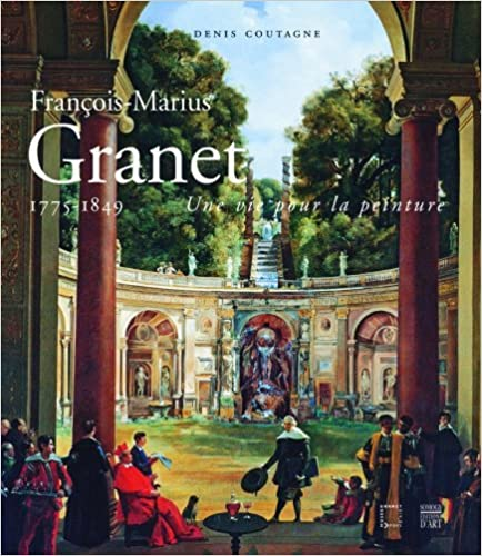 François-Marius Granet 1775-1849 : Une vie pour la peinture pdf
