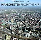 img - for Manchester: From the Air book / textbook / text book