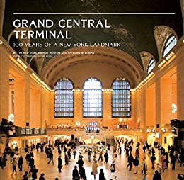 Grand Central Terminal: 100 Years of a New York Landmark by [Robins, Anthony W., NY Transit Museum,]
