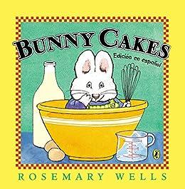 Bunny Cakes (Edición en español) (Max and Ruby) (Spanish Edition)