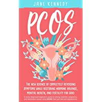 PCOS: The New Science of Completely Reversing Symptoms
