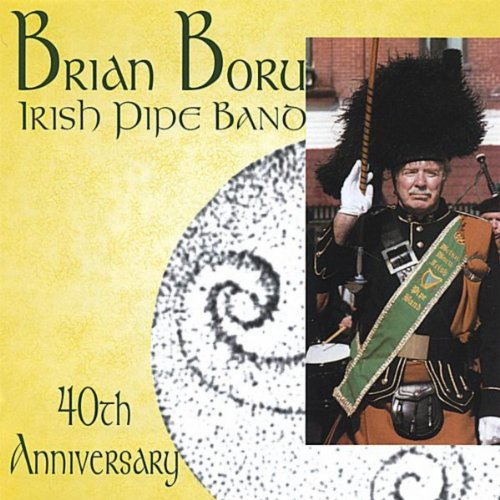 Brian Boru Irish Pipe Band 40th Anniversary - Bagpipes ()