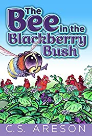 The Bee in the Blackberry Bush: Illustrated by Don Lee