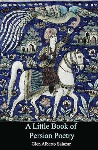 A Little Book Of Persian Poetry Glen Alberto Salazar 9781491087619