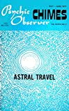 img - for The Psichic Observer and Chimes Journal of Spiritual Science May-June 1977 Vol. 37, No. 3: Astral Travel, book / textbook / text book