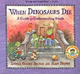 img - for By Laurie Krasny Brown When Dinosaurs Die (Turtleback School & Library Binding Edition) (Dinos Die) [School & Library Binding] book / textbook / text book
