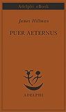 Puer Aeternus (Opere di James Hillman Vol. 7)