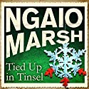 Tied Up in Tinsel Audiobook by Ngaio Marsh Narrated by James Saxon