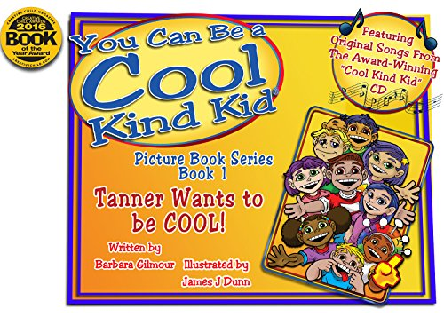 "Cool Kind Kid, You Can be a ""Cool Kind Kid"" Picture Book Series—Book 1, Tanner Wants to be COOL!"