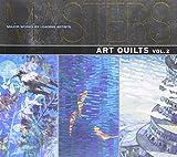 Masters: Art Quilts, Vol. 2