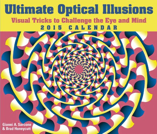 Ultimate Optical Illusions 2015 Day-to-Day Calendar: Visual Tricks to Challenge the Eye and Mind
