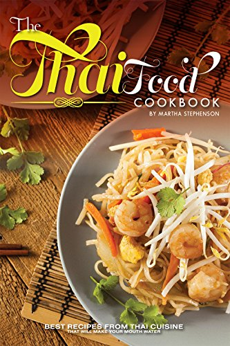 The thai food cookbook best recipes from thai cuisine that will the thai food cookbook best recipes from thai cuisine that will make your mouth water forumfinder Gallery
