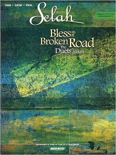 Selah - Bless the Broken Road: The Duets Album: Selah: 9781423424079