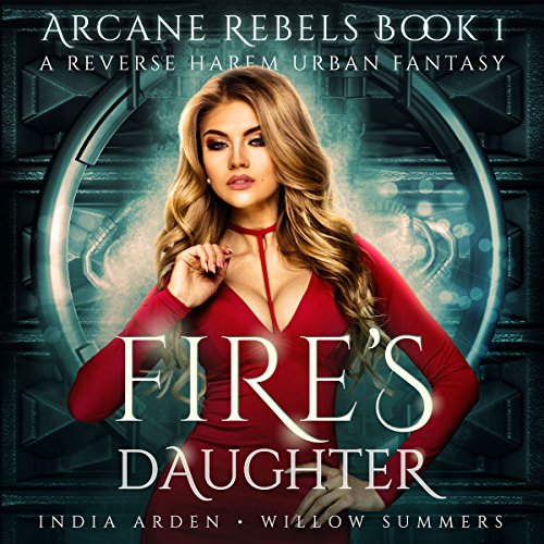 Fire's Daughter: Arcane Rebels, Book 1