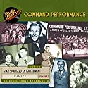 Command Performance, Volume 1 Radio/TV Program by  Radio Archives Narrated by  full cast