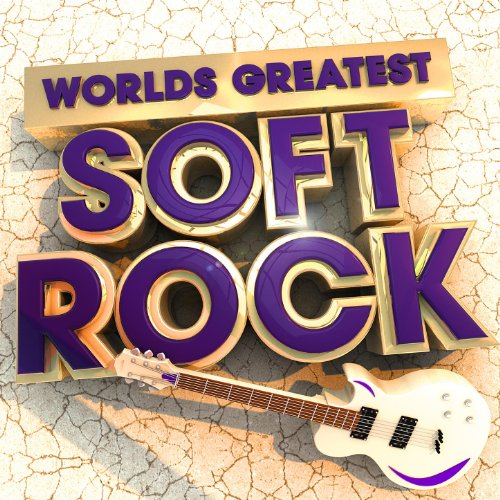 worlds greatest soft rock the only smooth rock album you 39 ll ever need deluxe version by the. Black Bedroom Furniture Sets. Home Design Ideas