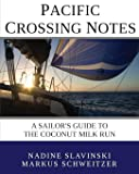 Pacific Crossing Notes: A Sailor's Guide to the