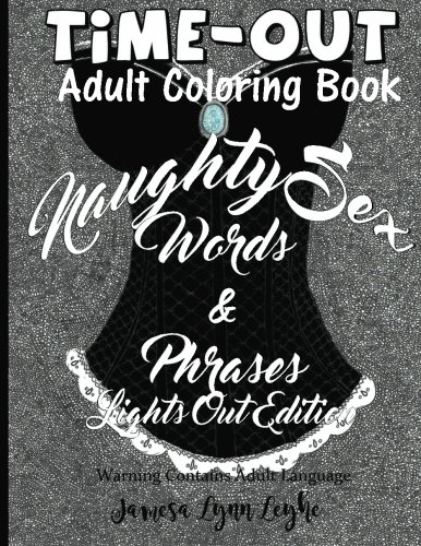 Naughty Sex Words and Phrases Time-Out Coloring Book Lights Out Edition