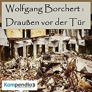 Draußen vor der Tür von Wolfgang Borchert Hörbuch