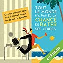 Tout le monde n'a pas eu la chance de rater ses études Audiobook by Olivier Roland Narrated by Cyril Paris