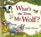 What's the Time, Mr Wolf?, Debi Gliori and Clive Bloom, 0802734324