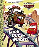 Look Out for Mater! (Disney/Pixar Cars) (Little Golden Book)