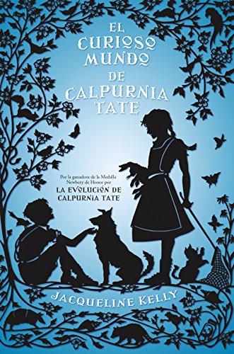 El curioso mundo de Calpurnia Tate (Best seller / Ficción) (Spanish Edition)