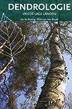 img - for Dendrologie van de Lage Landen (Natuurhistorische Bibliotheek) book / textbook / text book