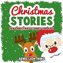 Christmas Stories: Fun Christmas Stories for Kids and Christmas Jokes (Bedtime Stories for Kids) (Christmas Books for Children) by [Lightning, Arnie]