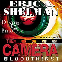 The Camera: Bloodthirst