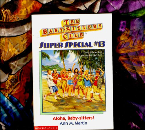 Sitter Super (Aloha, Baby-Sitters! (Baby-Sitters Club Super Special #13))