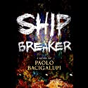 Ship Breaker Audiobook by Paolo Bacigalupi Narrated by Joshua Swanson