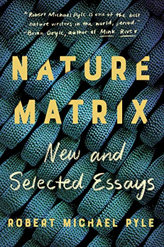Nature Matrix: New and Selected Essays