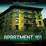 The Haunting of Apartment 101: The Paranormalists, Book 1 | Megan Atwood