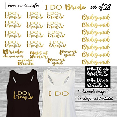 Set of 28 ,1 - I Do,12- I Do Crew anchor,1-Bride,1-mini bride, 1-Maid of honor, 7 - Bridesmaid, 1 - Bride Announcer,2 -Flower girls ,1-Mother of the Groom,1-Mother of the Bride iron on(#SS) by Krissie Studio