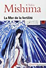 La Mer de la fertilité : Neige de printemps - Chevaux échappés - Le temple de l'aube - L'ange de la décomposition par Mishima