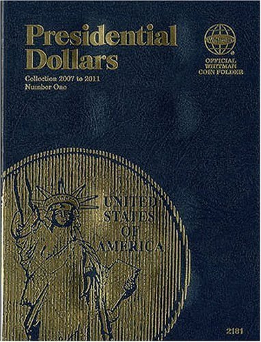 ISBN: 079482181-2 2007-2011 PRESIDENTIAL DOLLARS WHITMAN ALBUM No 2181 #3/11