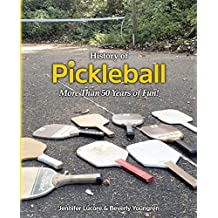 History of Pickleball: More Than 50 Years of Fun!